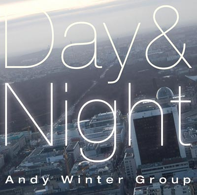 Andy Winter Group: Day And Night